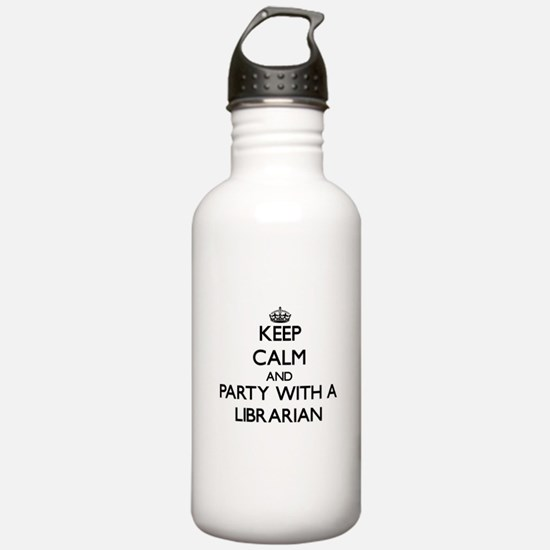 Keep Calm and Party With a Librarian Water Bottle