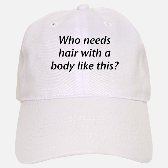 Who Needs Hair? Hat
