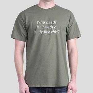 Who Needs Hair? Military Green T-Shirt