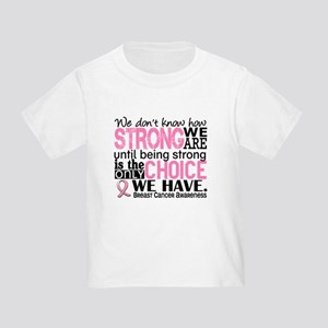 Breast Cancer HowStrongWeAre Toddler T-Shirt
