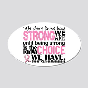 Breast Cancer HowStrongWeAre 20x12 Oval Wall Decal