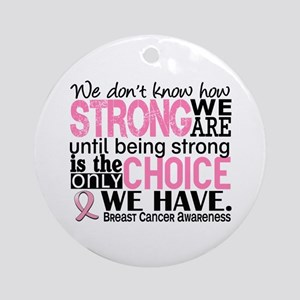 Breast Cancer HowStrongWeAre Ornament (Round)