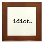 idiot. Framed Tile