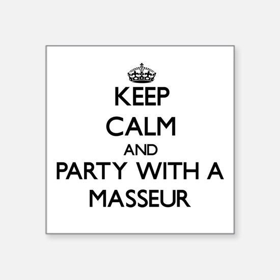 Keep Calm and Party With a Masseur Sticker