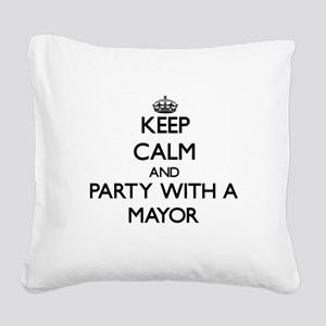 Keep Calm and Party With a Mayor Square Canvas Pil