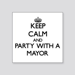 Keep Calm and Party With a Mayor Sticker