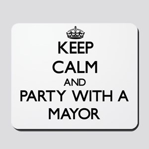 Keep Calm and Party With a Mayor Mousepad