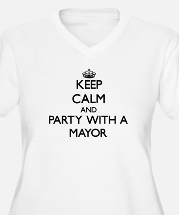 Keep Calm and Party With a Mayor Plus Size T-Shirt