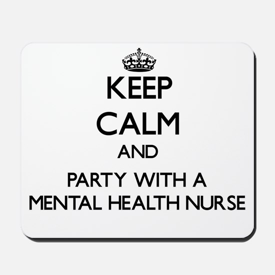 Keep Calm and Party With a Mental Health Nurse Mou