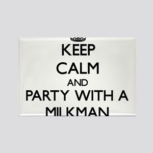 Keep Calm and Party With a Milkman Magnets