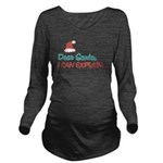 Santa I Can Explain Long Sleeve Maternity T-Shirt