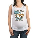 Why Me Maternity Tank Top