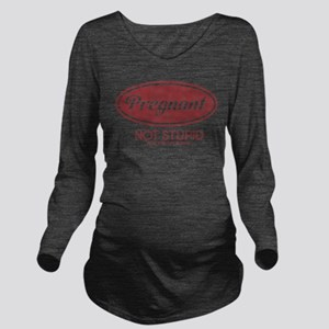 Pregnant Not Stupid Long Sleeve Maternity T-Shirt
