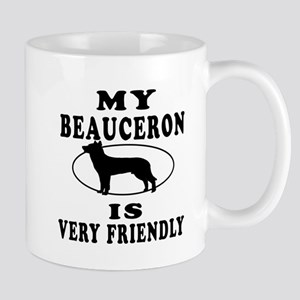 My Beauceron Is Very Friendly Mug