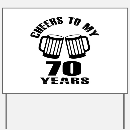 Cheers To My 70 Years Birthday Yard Sign