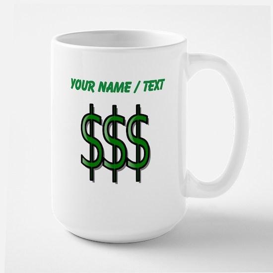 Custom Dollar Signs Mugs