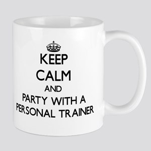 Keep Calm and Party With a Personal Trainer Mugs