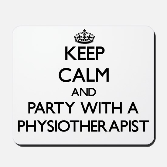Keep Calm and Party With a Physiotherapist Mousepa