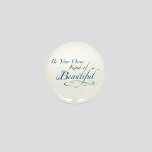 Be Your Own Kind of Beautiful Mini Button