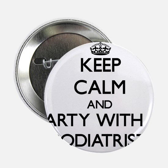 """Keep Calm and Party With a Podiatrist 2.25"""" Button"""