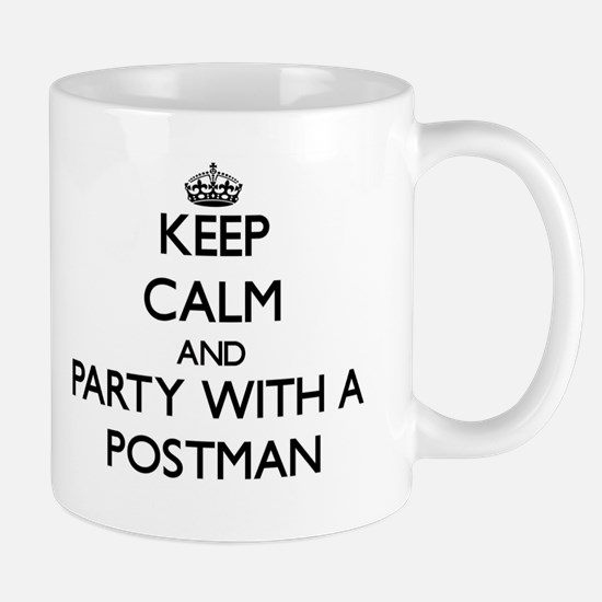 Keep Calm and Party With a Postman Mugs