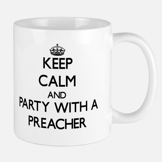 Keep Calm and Party With a Preacher Mugs