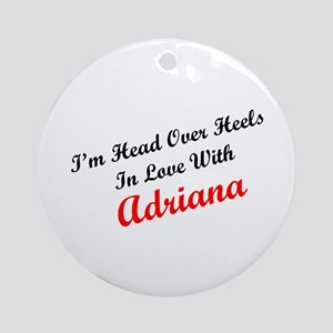 In Love with Adriana Ornament (Round)