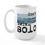 Don't Swim Solo Large Mug
