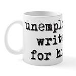 Unemployed Writer for hire Mug