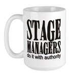 Stage Managers do it with aut Large Mug