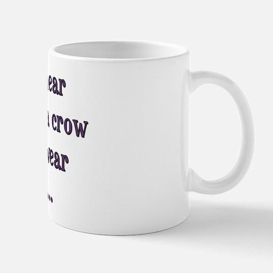 I had rather hear a dog bark Mug