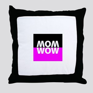 Mom Wow Throw Pillow