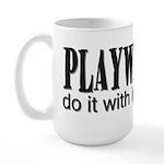 Playwrights do it with Imagin Large Mug