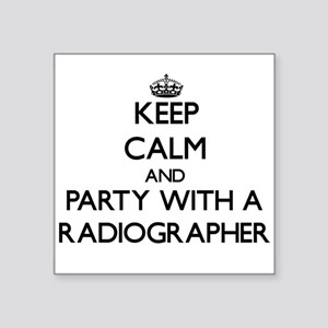 Keep Calm and Party With a Radiographer Sticker