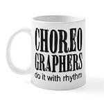 Choreographers do it with rhy Mug