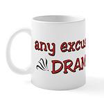 Any excuse for DRAMA Mug