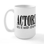 Actors do it with DRAMA Large Mug