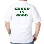 Greed Is Great Golf Shirt