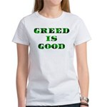 Greed Is Great Women's T-Shirt