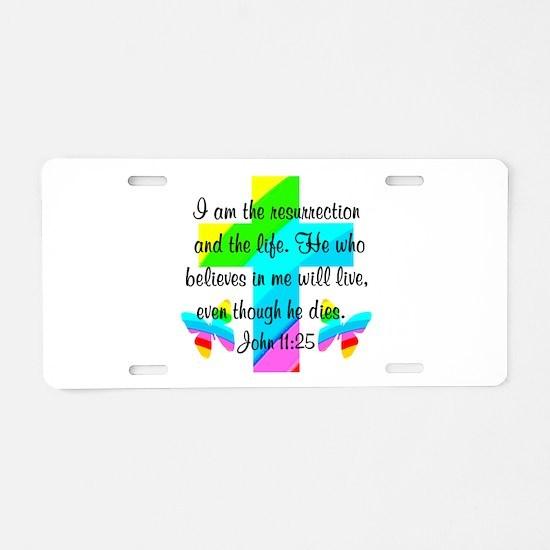 JOHN 11:25 Aluminum License Plate