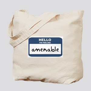 Feeling amenable Tote Bag