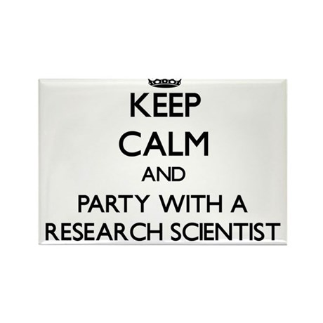 Keep Calm and Party With a Research Scientist Magn