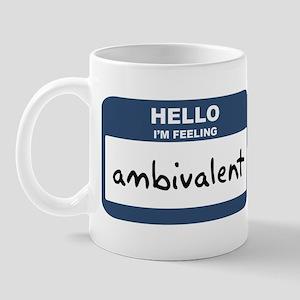 Feeling ambivalent Mug