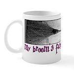My Broom's Faster Than Yours Mug