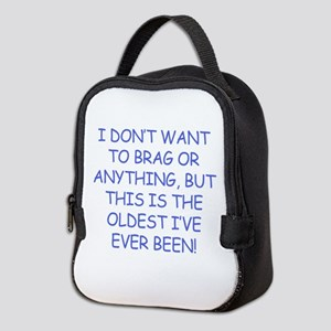 Birthday Humor (Brag) Neoprene Lunch Bag