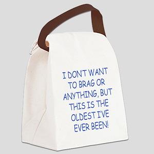 Birthday Humor (Brag) Canvas Lunch Bag