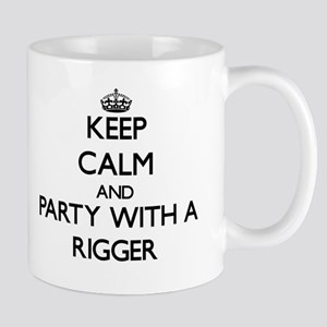 Keep Calm and Party With a Rigger Mugs