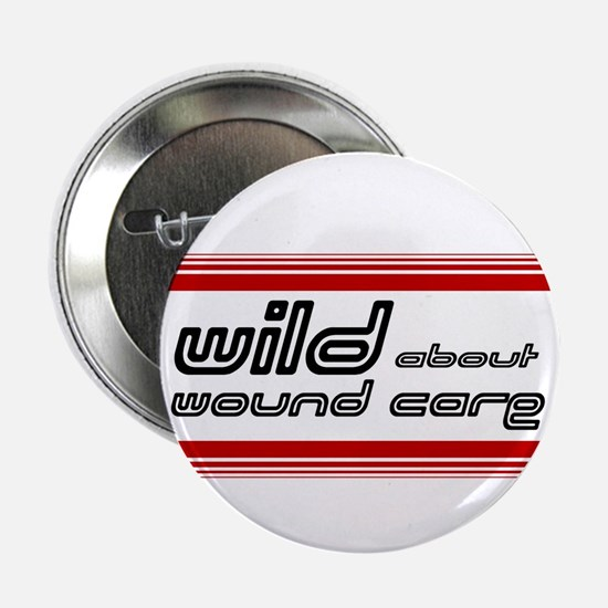 "Wild About Wound Care - 2.25"" Button (10 pack)"