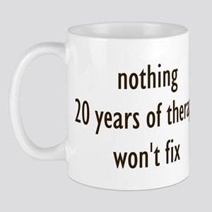 Nothing 20 Years of Therapy W Mug