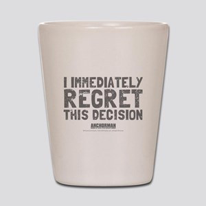 Regret This Decision Shot Glass
